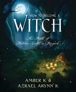 HOW TO BECOME A WITCH - Author: K, Amber & K, Azrael Arynn