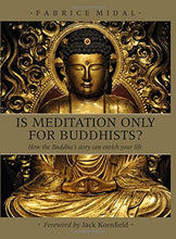 Load image into Gallery viewer, IS MEDITATION ONLY FOR BUDDHISTS? - Author: Midal, Fabrice