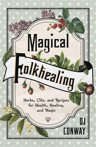 MAGICAL FOLKHEALING - Author: Conway, D J
