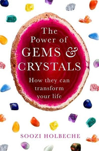 THE POWER OF GEMS & CRYSTALS - Author: Holbeche, Soozi
