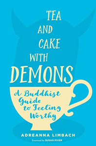 TEA AND CAKE WITH DEMONS - Author: Limbach, Adreanna