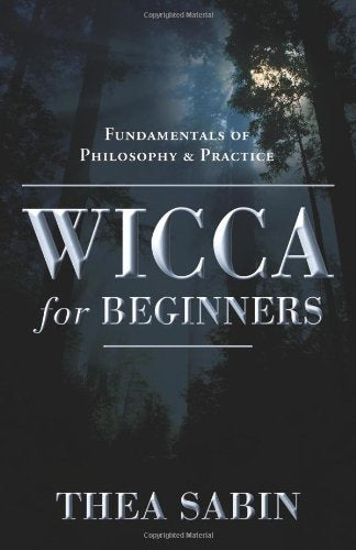 WICCA FOR BEGINNERS - Author: Sabin Thea