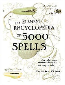 THE ELEMENT ENCYCLOPEDIA OF 5000 SPELLS - Author: Illes, Judika