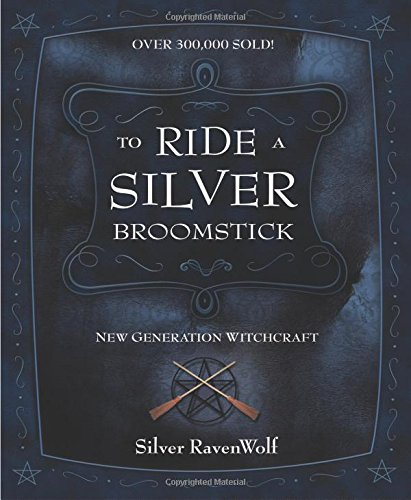 TO RIDE A SILVER BROOMSTICK - Author: Ravenwolf, Silver