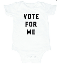"Load image into Gallery viewer, Love  Bubby Bodysuit- ""Vote for Me"""