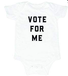 "Love  Bubby Bodysuit- ""Vote for Me"""