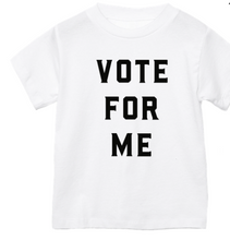 "Load image into Gallery viewer, Love Bubby ""Vote for Me"" Tee"