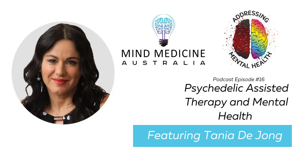 Mental Health and Psychedelic-Assisted Therapy with Tania De Jong