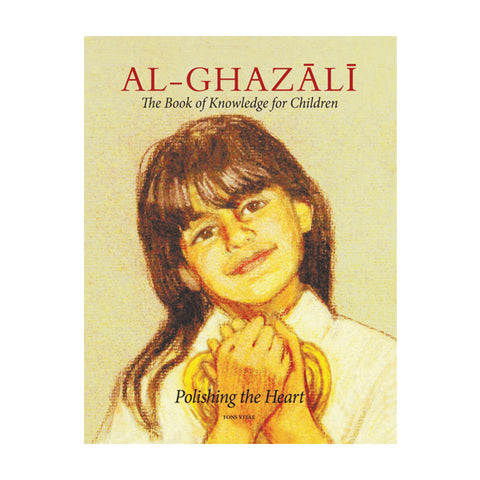 Al-Ghazali : The Book Of Knowledge For Children