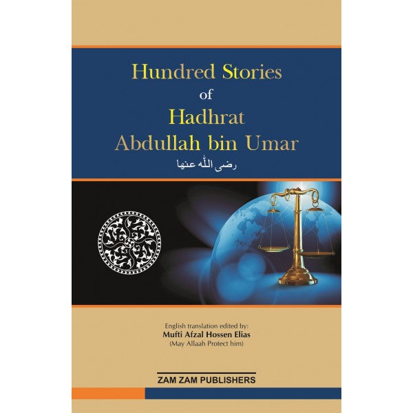 Hundred Stories Of Hadhrat Abdullaah Bin Umar