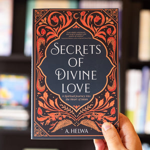 Secrets of Divine Love by A.Helwa