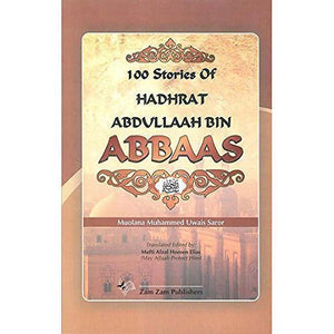 Hundred Stories Of Hadhrat Abdullaah Bin Abbaas