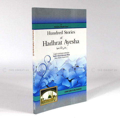 Hundred Stories Of Hadhrat Ayesha