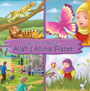 Let's Think About...Allah's Animal Planet