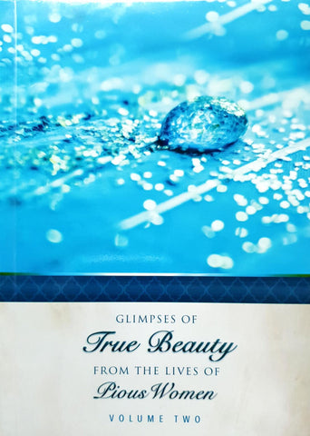 Glipmses of True Beauty From the lives of pious women Part 2