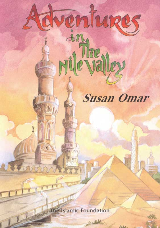 Adventures In The Nile Valley by Susan Omar