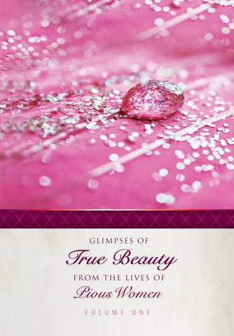 Glipmses of True Beauty From the lives of pious women
