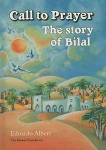 Call To Prayer - The Story Of Bilal