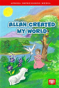 Allah Created My World