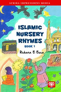 Islamic Nursery Rhymes (Book 1) by Rehana E Essa