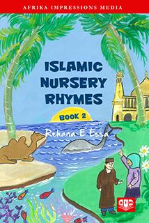 Islamic Nursery Rhymes (Book 2) by Rehana E Essa