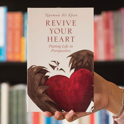 Revive Your Heart : Putting Life In Perspective - Nouman Ali Khan