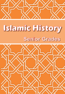 Islamic History for Senior Grades