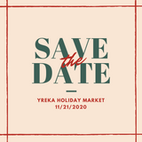 Save the date graphic for the Yreka Holiday Market on November 21st 2020. Green and red text on a beige background.
