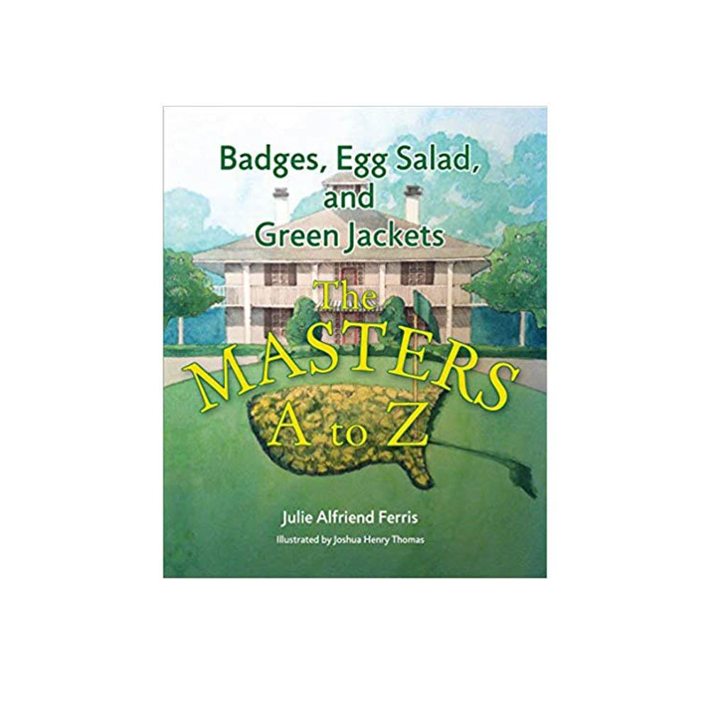Badges, Egg Salad, and Green Jackets: The Masters A to Z - Book