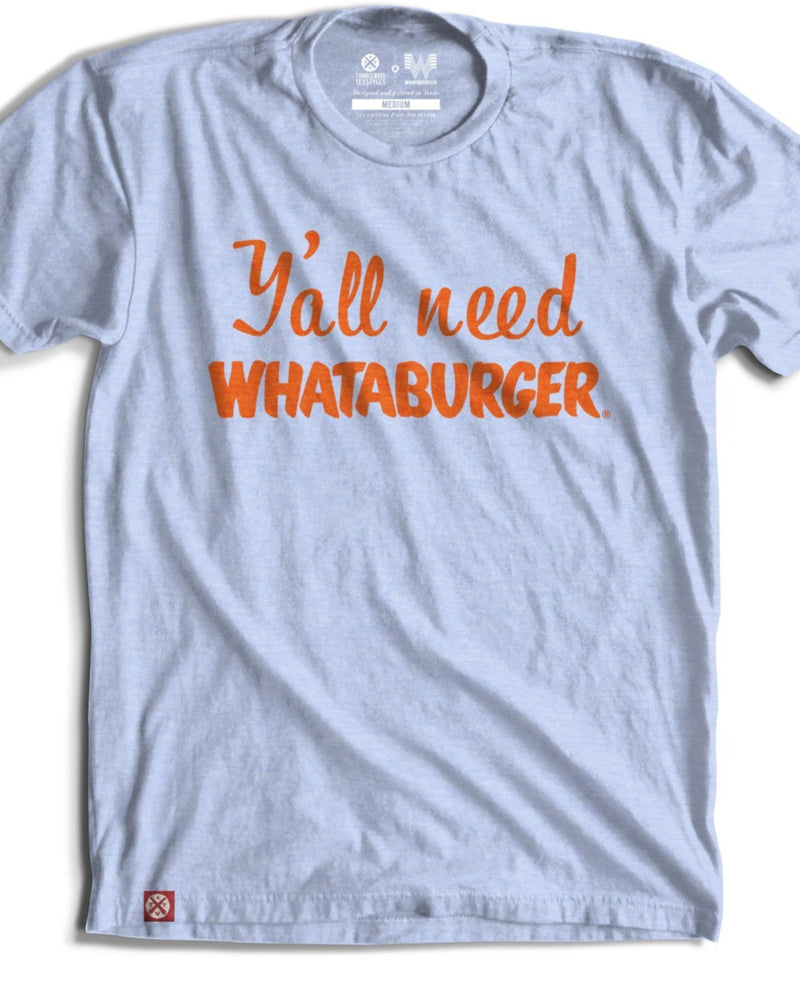 Y'ALL NEED A WHATABURGER TEE