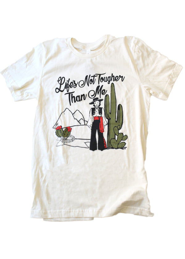 LIFE'S NOT TOUGHER TEE