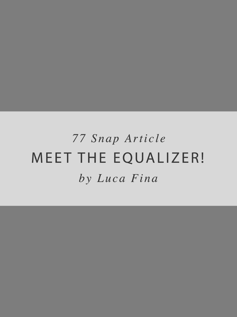 Meet the Equalizer - Snap Article - Mix My Music