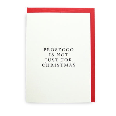 Prosecco Is Not Just For Christmas Greeting Card