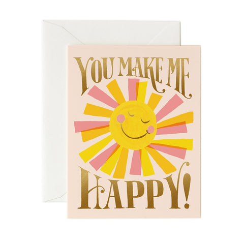 You Make Me Happy Greeting Card