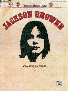 "Jackson Browne ""Saturate Before Using"" Songbook"