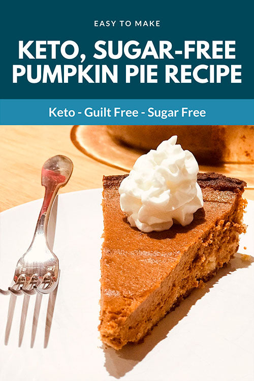 Guilt free Keto, Sugar-Free Pumpkin Pie Recipe