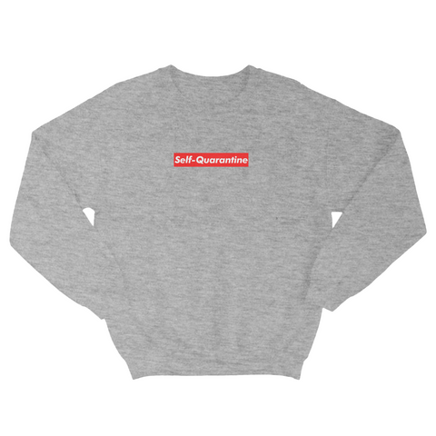 Self-Quarantine Crewneck - Looptify