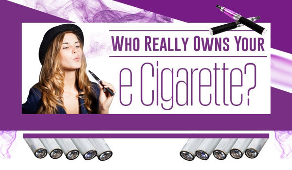 Tobacco Companies - Who Owns Your e-Cig - An Infographic