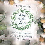 I Keep My Eyes On the Lord Art Print