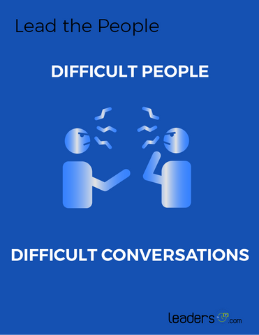 Difficult People and Difficult Conversations