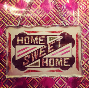 Reverse glass foiled Home sweet home sign