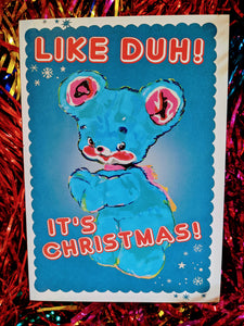 Like Duh..! Super cute christmas bear card by Magda Archer.   We think these fabulous cards look great framed up too.  single card  Dimensions 12 x 18 cm