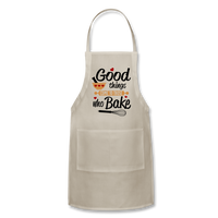 Good Things Come To Those Who Bake Adjustable Apron - natural