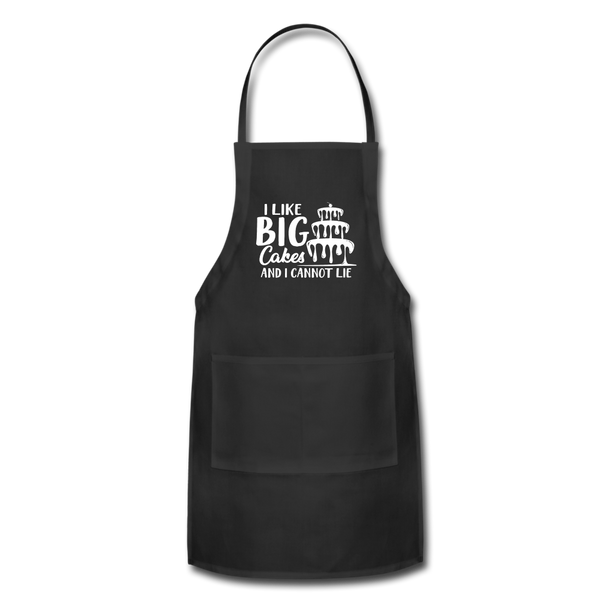 I Like Big Cakes And I Cannot Lie Adjustable Apron - black