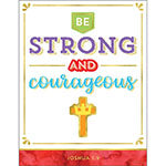 BE STRONG AND COURAGEOUS CHART