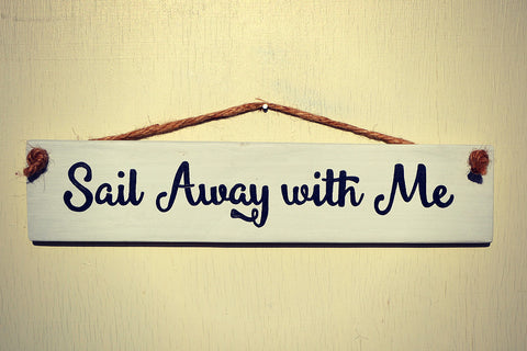 Sail Away with Me Reclaimed Wood Hanging Sign White Paint