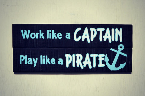 Work Like a Captain Play Like a Pirate Reclaimed Wood Sign Cranberry Collective Dark Wood Stain