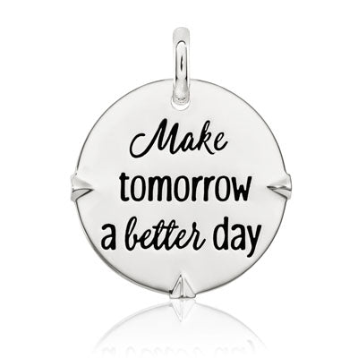 CANDID SS 25mm round geometric 'make tomorrow a better day'
