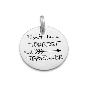 Candid 'Dont Be A Tourist Be A Traveller' Pendant