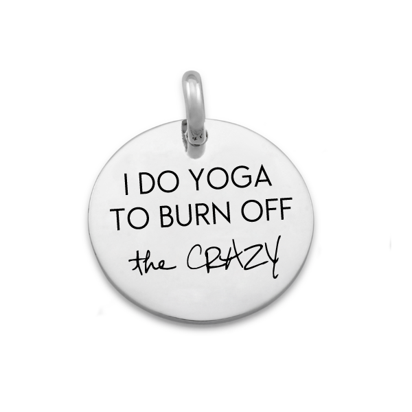 Candid 'I Do Yoga To Burn Off The Crazy' Pendant